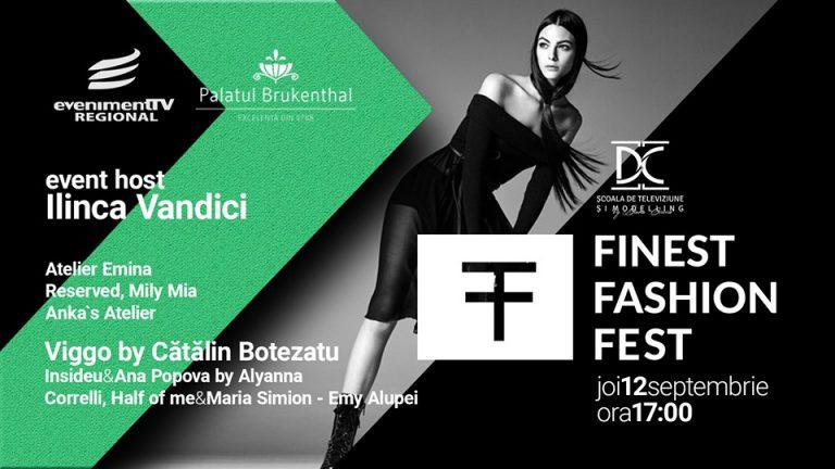FINEST FASHION FEST , 12 SEPTEMBRIE, PALATUL BRUKENTHAL DIN AVRIG