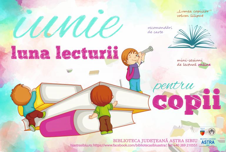 SIBIU – LUNA LECTURII PENTRU COPII la Biblioteca Județeană ASTRA Sibiu